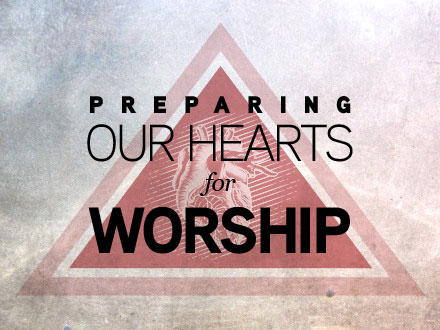 preparing-our-hearts-for-worship